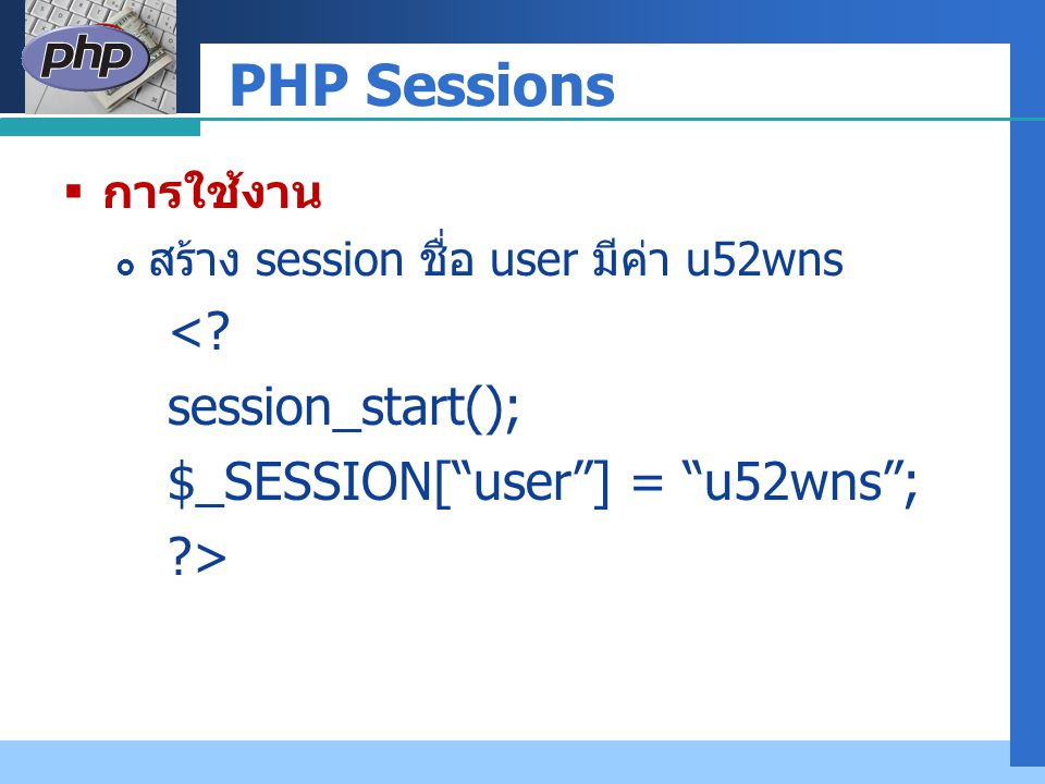PHP Sessions < session_start(); $_SESSION[ user ] = u52wns ;